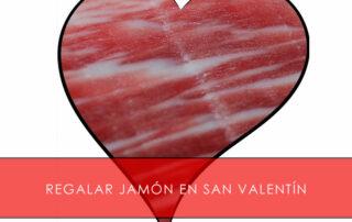 regalar jamón en San Valentín