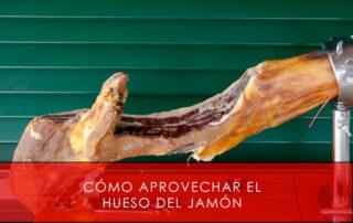 como aprovechar el hueso del jamon