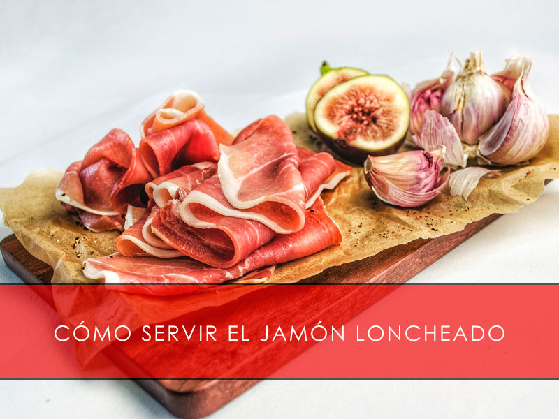 Cómo servir el jamón loncheado