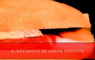 Bocadillo de jamón perfecto