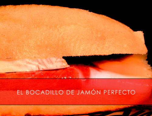 El bocadillo de jamón perfecto