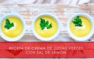 receta de crema de judías verdes con sal de jamón - La Casa del Jamón