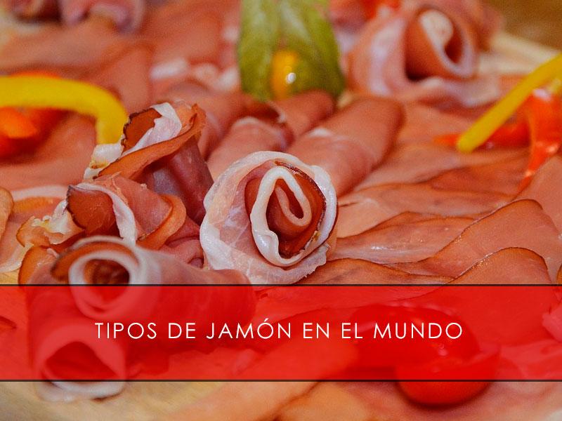 tipos de jamón en el mundo- La Casa del Jamón