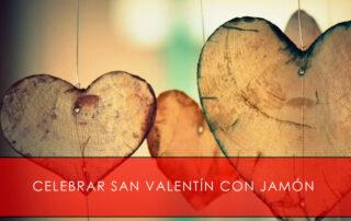 Celebrar San Valentín con jamón - La Casa del Jamón