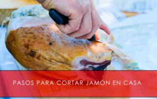 pasos para cortar jamón en casa - La Casa del Jamón