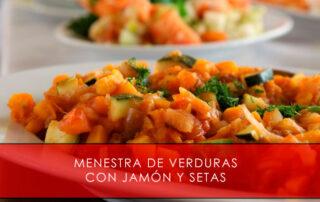 Menestra de verduras con jamón y setas - La Casa del Jamón