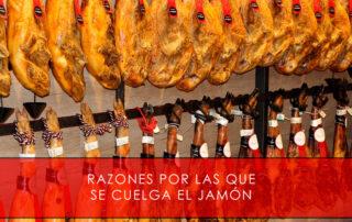 Razones por las que se cuelga el jamón - La Casa del Jamón