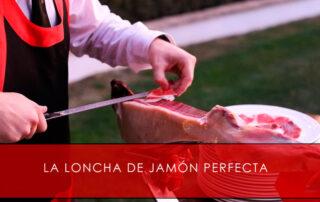 La loncha de jamón perfecta - La Casa del Jamón