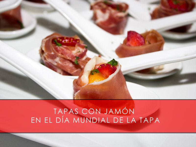 Tapas con jamón en el Día Mundial de la Tapa - La Casa del Jamón