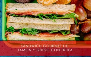 Sándwich gourmet de jamón y queso con trufa